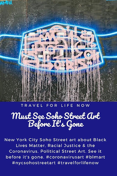 New York City Soho Street art addresses Black Lives Matter, Racial Justice & Coronavirus. See it before it's gone. #coronavirusart #blmart #nycsohostreetart #travelforlifenow